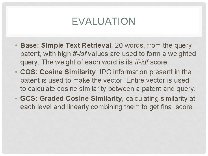 EVALUATION • Base: Simple Text Retrieval, 20 words, from the query patent, with high
