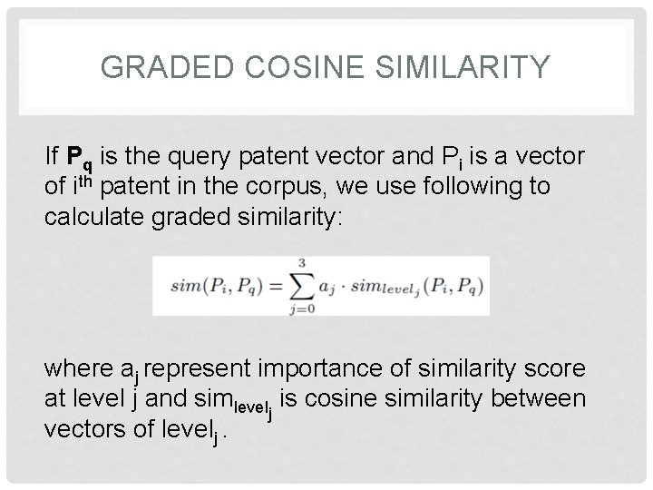 GRADED COSINE SIMILARITY If Pq is the query patent vector and Pi is a