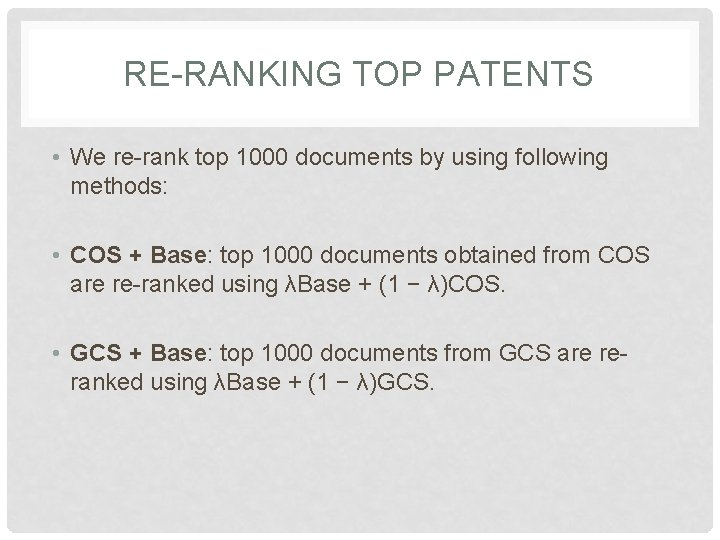 RE-RANKING TOP PATENTS • We re-rank top 1000 documents by using following methods: •