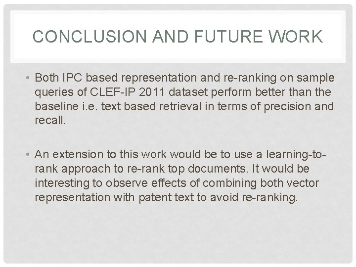 CONCLUSION AND FUTURE WORK • Both IPC based representation and re-ranking on sample queries