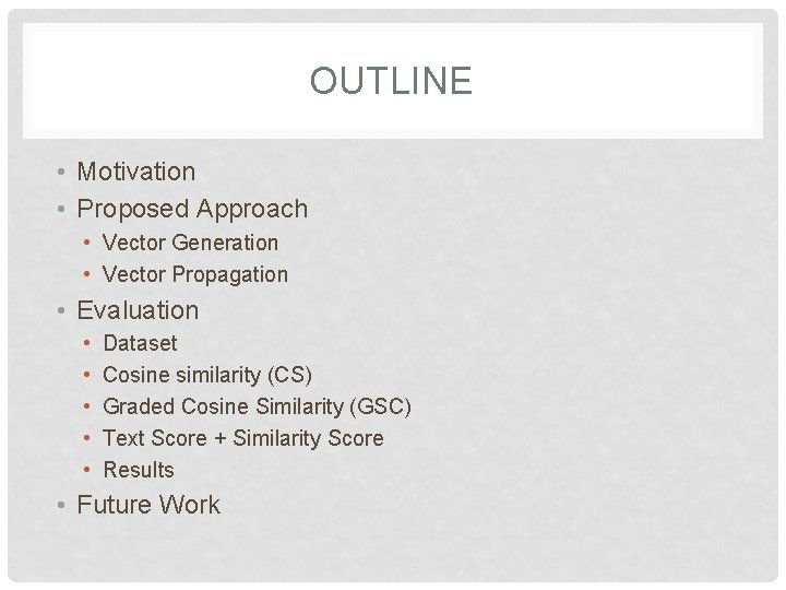 OUTLINE • Motivation • Proposed Approach • Vector Generation • Vector Propagation • Evaluation