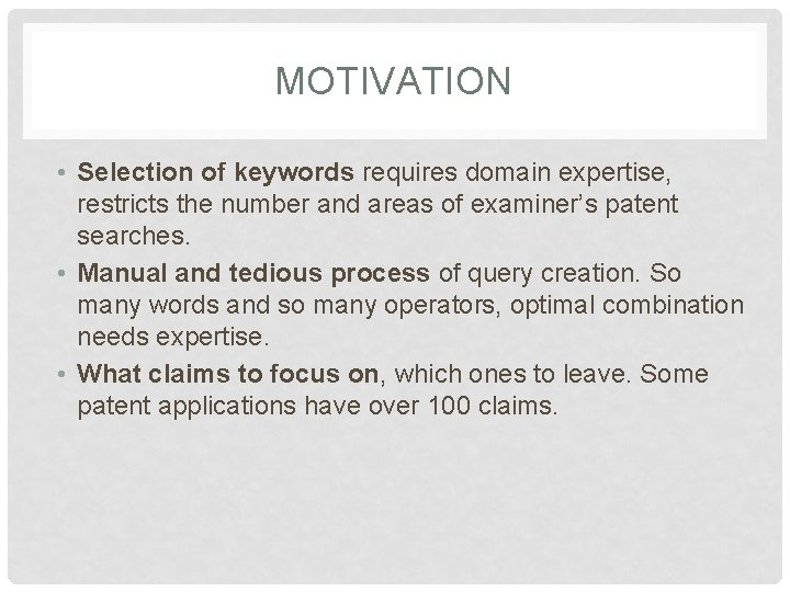 MOTIVATION • Selection of keywords requires domain expertise, restricts the number and areas of
