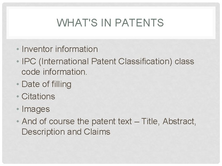 WHAT'S IN PATENTS • Inventor information • IPC (International Patent Classification) class code information.