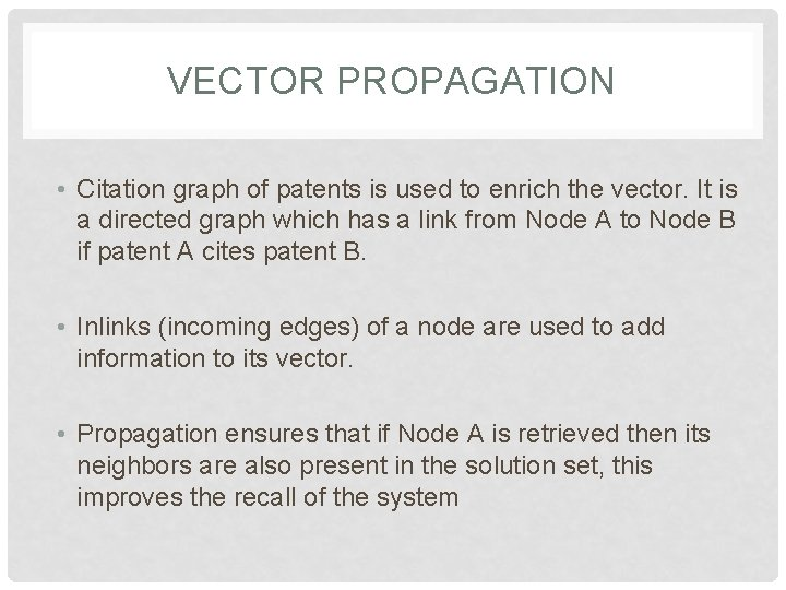 VECTOR PROPAGATION • Citation graph of patents is used to enrich the vector. It