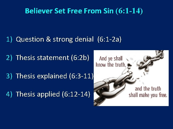 Believer Set Free From Sin (6: 1 -14) 1) Question & strong denial (6: