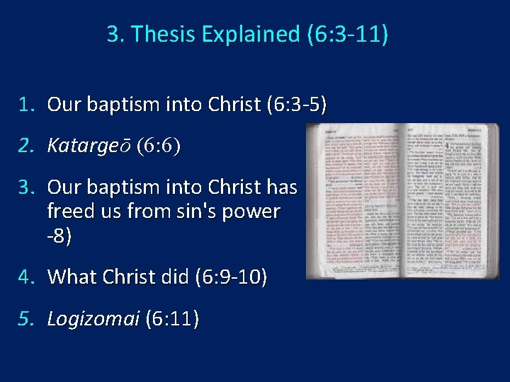 3. Thesis Explained (6: 3 -11) 1. Our baptism into Christ (6: 3 -5)