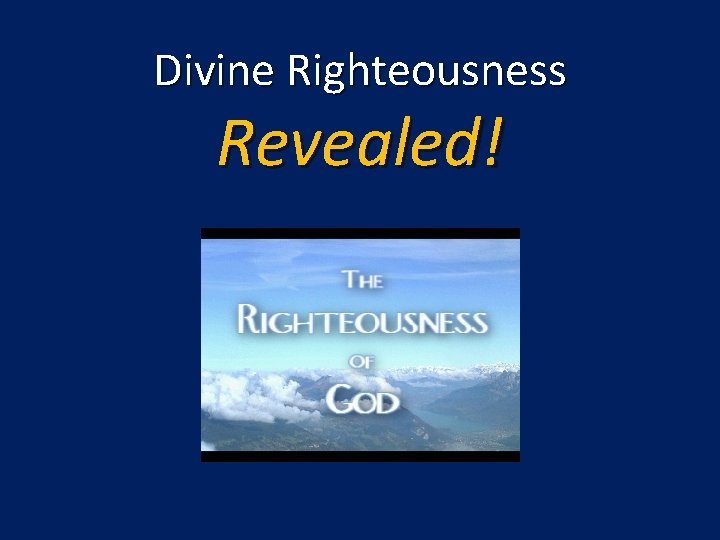 Divine Righteousness Revealed!