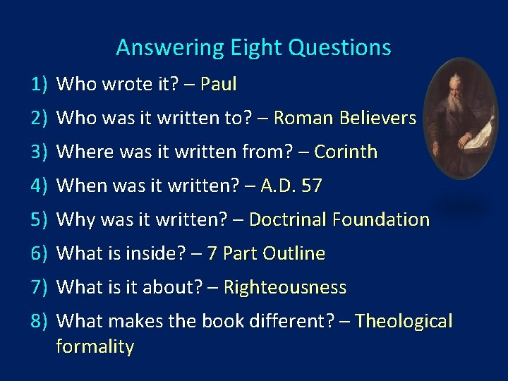 Answering Eight Questions 1) Who wrote it? – Paul 2) Who was it written