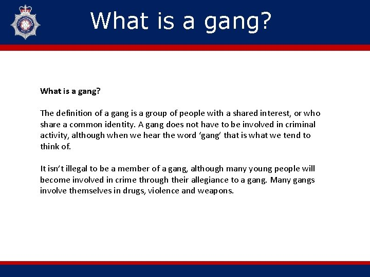 What is(optional) a gang? Header What is a gang? The definition of a gang