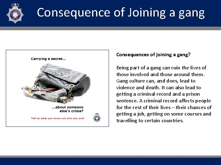 Consequence of Joining a gang Header (optional) Consequences of joining a gang? Being part