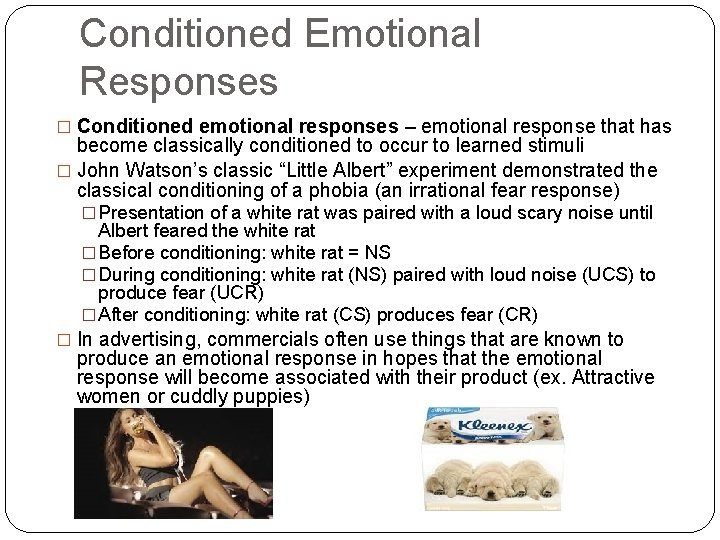 Conditioned Emotional Responses � Conditioned emotional responses – emotional response that has become classically