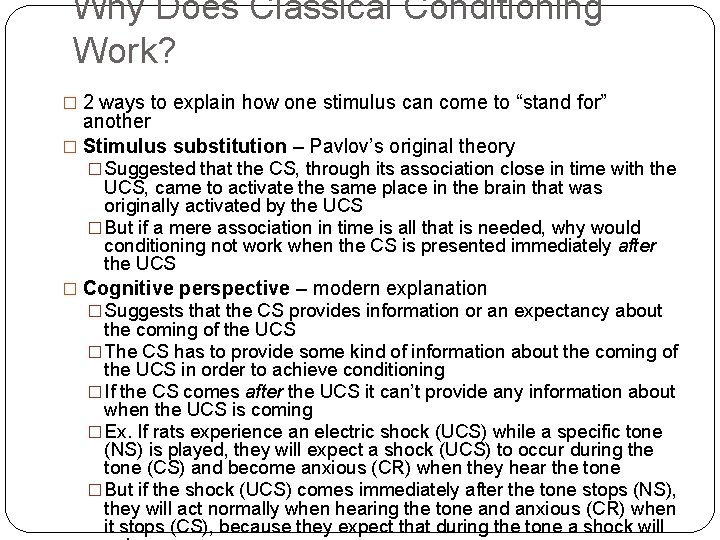 Why Does Classical Conditioning Work? � 2 ways to explain how one stimulus can