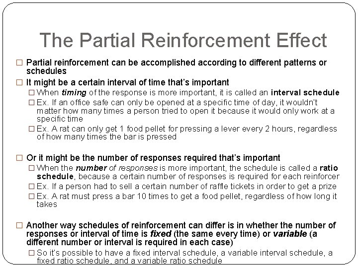The Partial Reinforcement Effect � Partial reinforcement can be accomplished according to different patterns