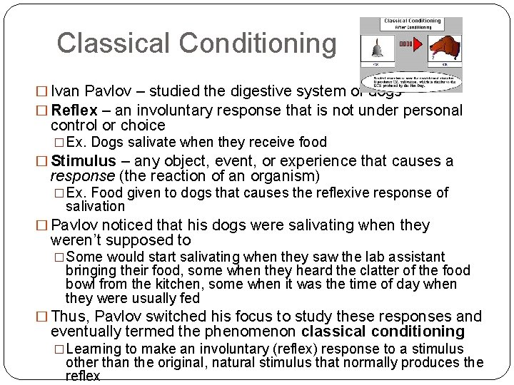 Classical Conditioning � Ivan Pavlov – studied the digestive system of dogs � Reflex