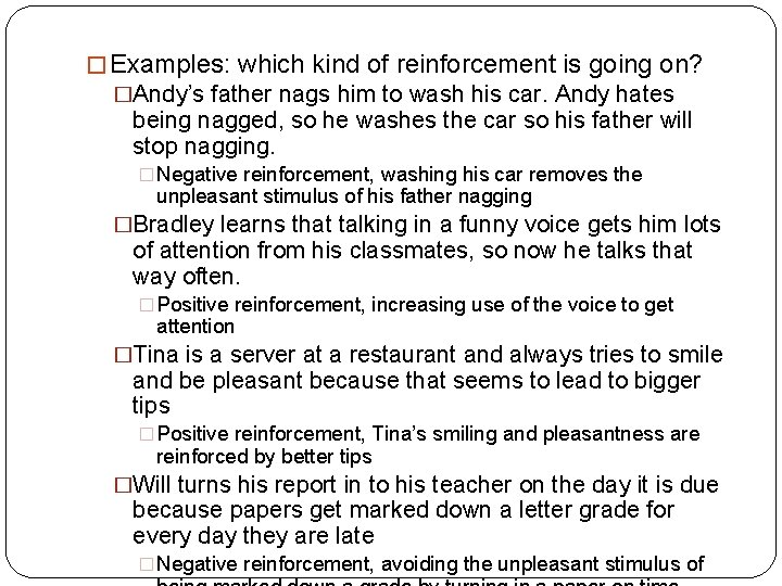 � Examples: which kind of reinforcement is going on? �Andy's father nags him to