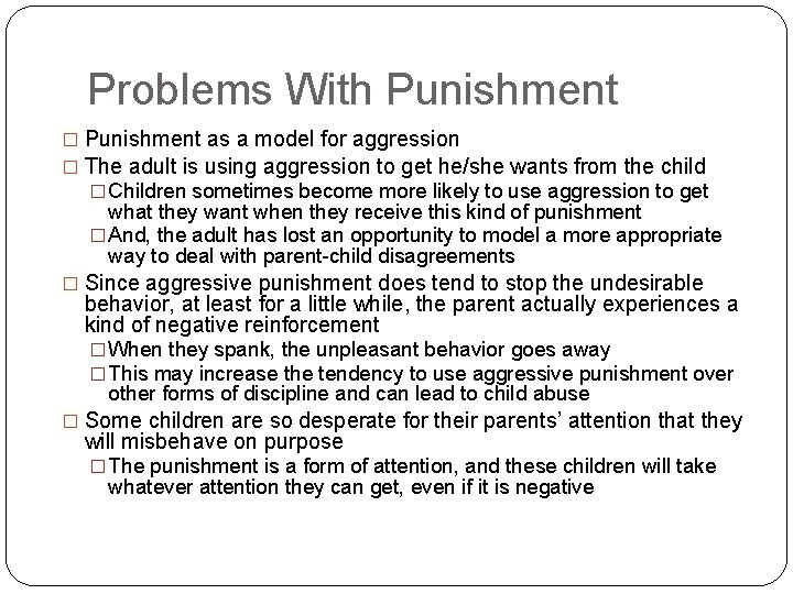 Problems With Punishment � Punishment as a model for aggression � The adult is