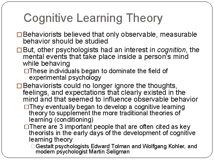 Cognitive Learning Theory � Behaviorists believed that only observable, measurable behavior should be studied