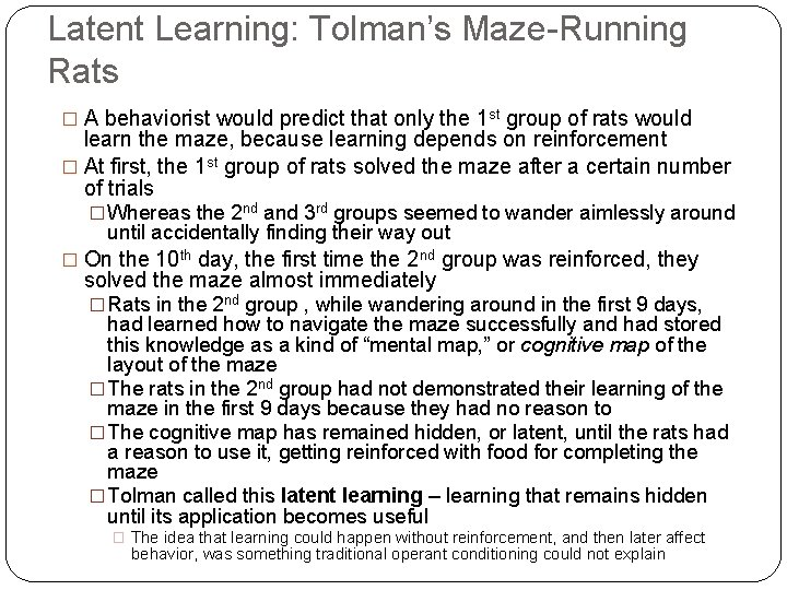Latent Learning: Tolman's Maze-Running Rats � A behaviorist would predict that only the 1