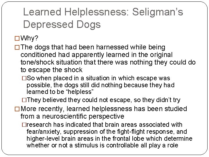 Learned Helplessness: Seligman's Depressed Dogs � Why? � The dogs that had been harnessed