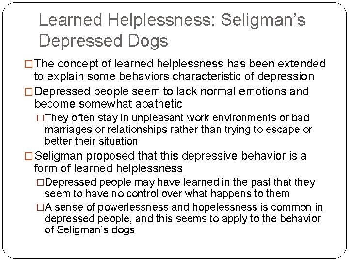 Learned Helplessness: Seligman's Depressed Dogs � The concept of learned helplessness has been extended