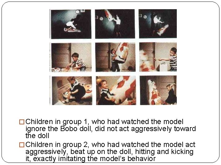 � Children in group 1, who had watched the model ignore the Bobo doll,