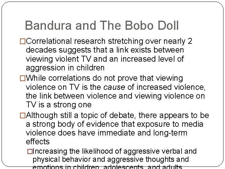 Bandura and The Bobo Doll �Correlational research stretching over nearly 2 decades suggests that