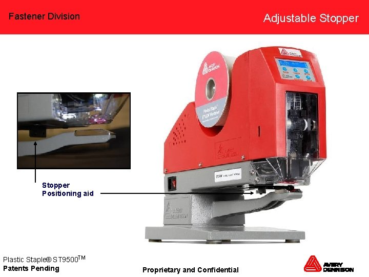 Fastener Division Adjustable Stopper Positioning aid Plastic Staple® ST 9500 TM Patents Pending Proprietary