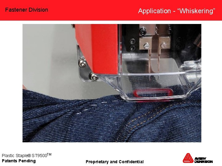 """Fastener Division Plastic Staple® ST 9500 TM Patents Pending Application - """"Whiskering"""" Proprietary and"""