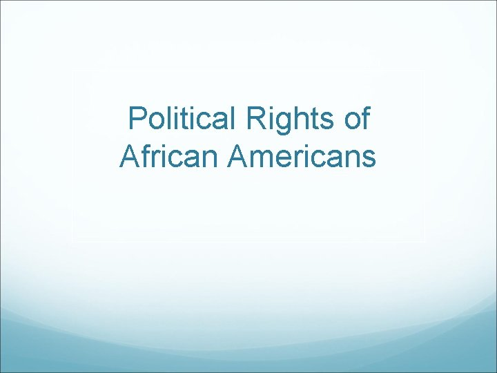 Political Rights of African Americans