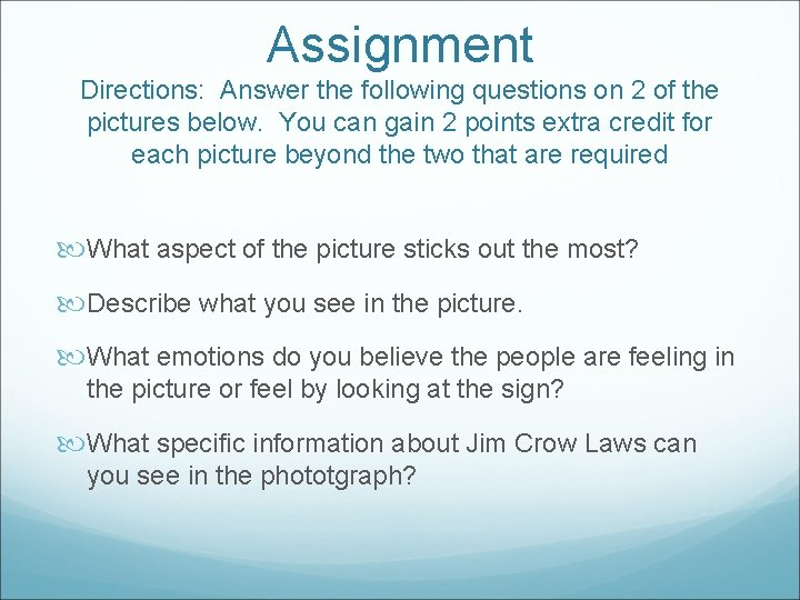 Assignment Directions: Answer the following questions on 2 of the pictures below. You can