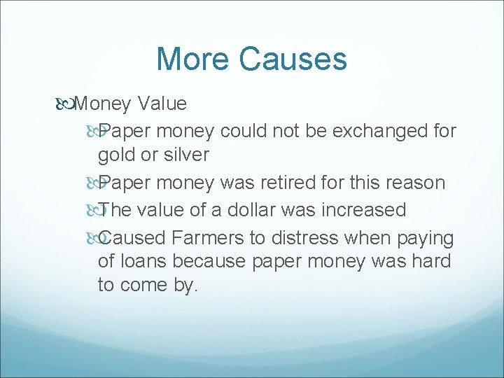 More Causes Money Value Paper money could not be exchanged for gold or silver