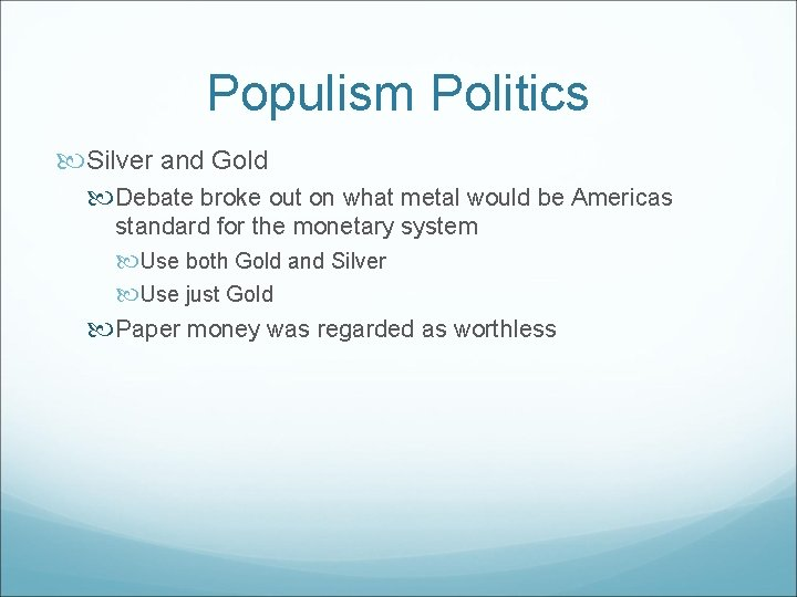 Populism Politics Silver and Gold Debate broke out on what metal would be Americas