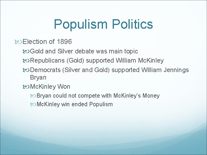 Populism Politics Election of 1896 Gold and Silver debate was main topic Republicans (Gold)