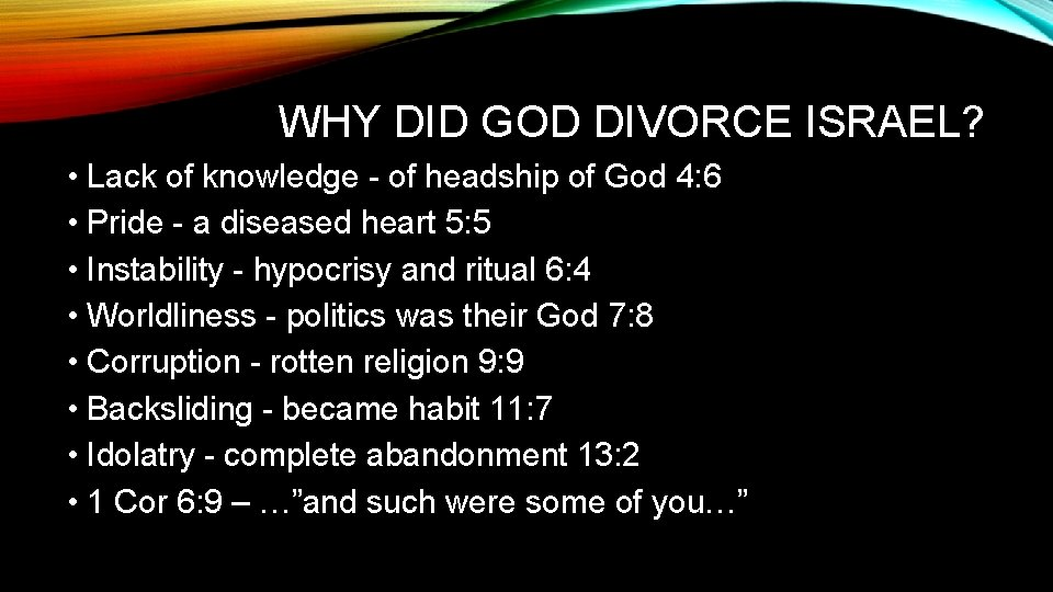 WHY DID GOD DIVORCE ISRAEL? • Lack of knowledge - of headship of God