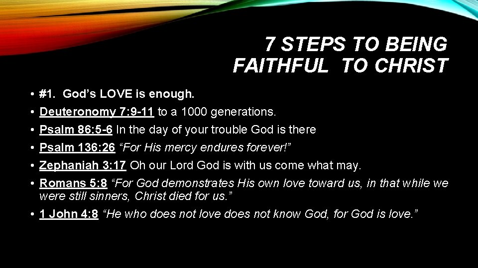7 STEPS TO BEING FAITHFUL TO CHRIST • • • #1. God's LOVE is