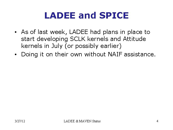 LADEE and SPICE • As of last week, LADEE had plans in place to