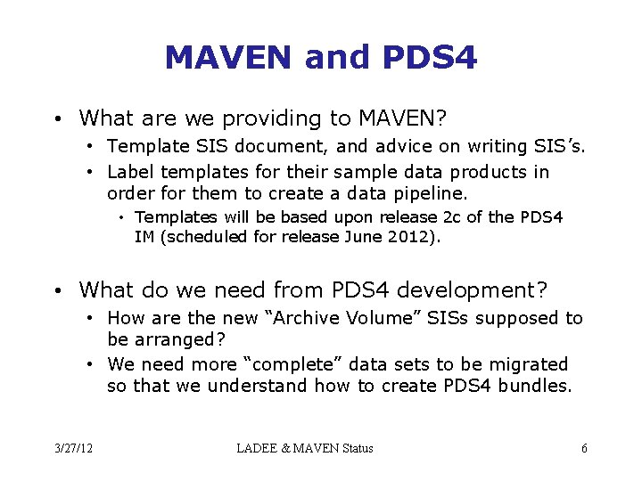 MAVEN and PDS 4 • What are we providing to MAVEN? • Template SIS