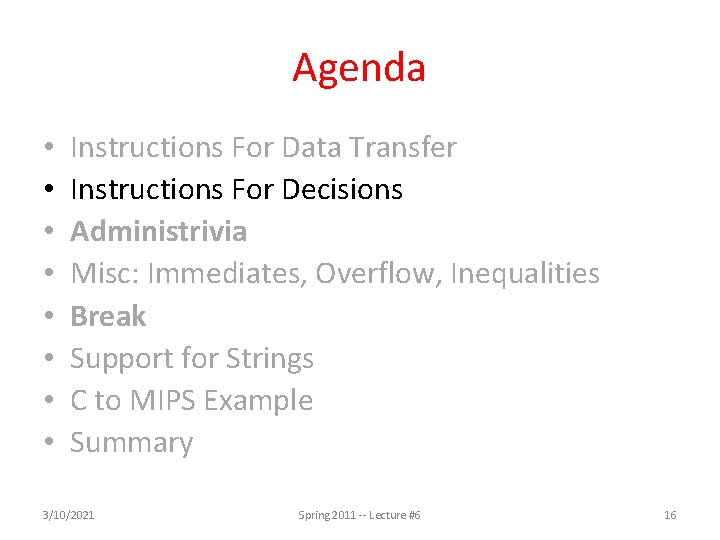 Agenda • • Instructions For Data Transfer Instructions For Decisions Administrivia Misc: Immediates, Overflow,