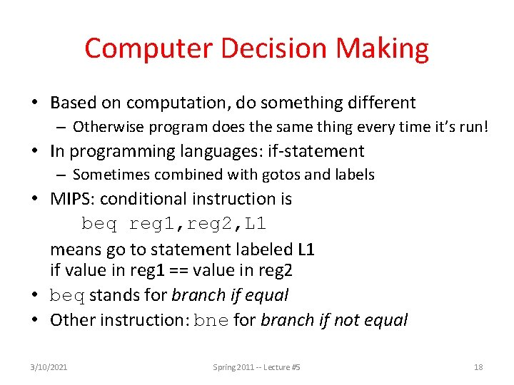 Computer Decision Making • Based on computation, do something different – Otherwise program does