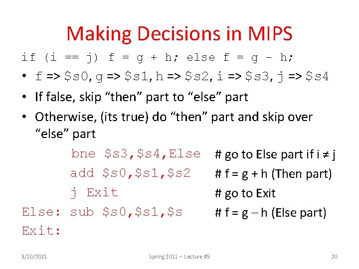 Making Decisions in MIPS if (i == j) f = g + h; else