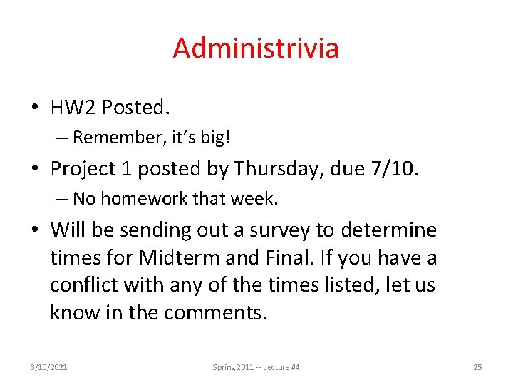 Administrivia • HW 2 Posted. – Remember, it's big! • Project 1 posted by