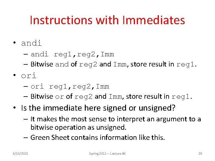 Instructions with Immediates • andi – andi reg 1, reg 2, Imm – Bitwise