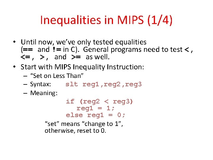 Inequalities in MIPS (1/4) • Until now, we've only tested equalities (== and !=