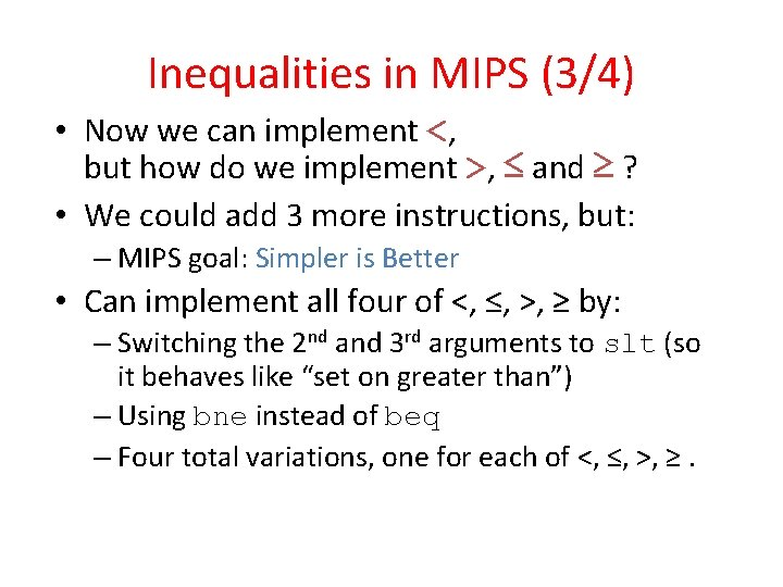 Inequalities in MIPS (3/4) • Now we can implement <, but how do we