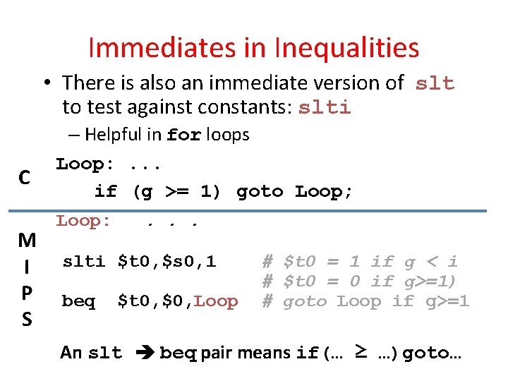 Immediates in Inequalities • There is also an immediate version of slt to test