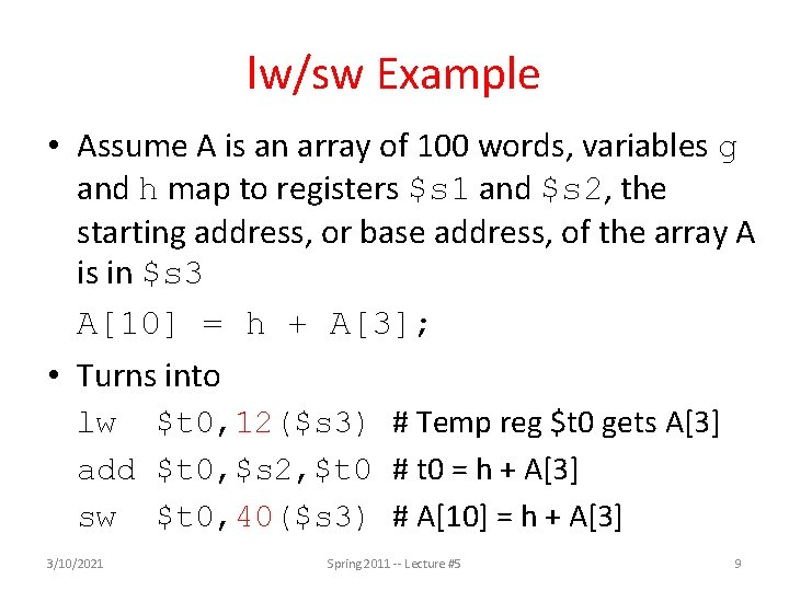 lw/sw Example • Assume A is an array of 100 words, variables g and