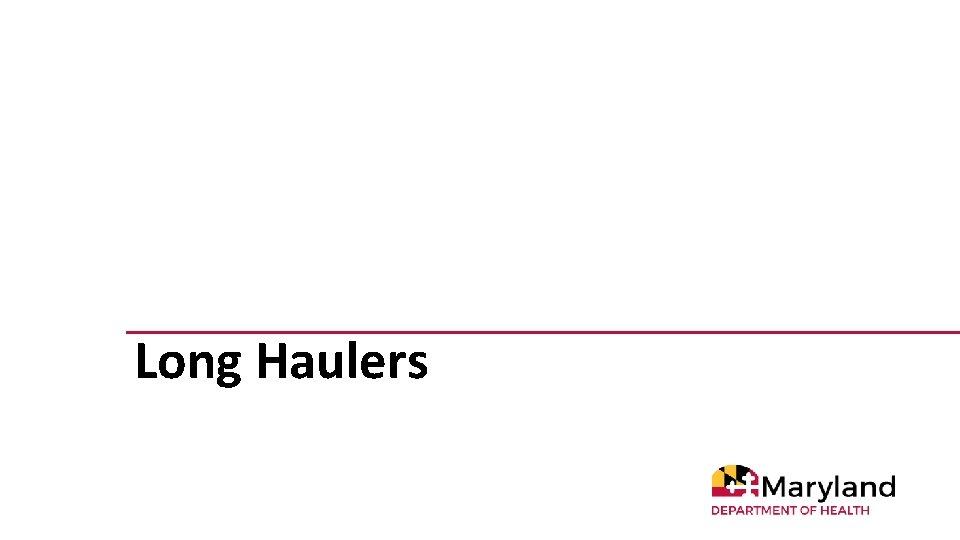 Long Haulers