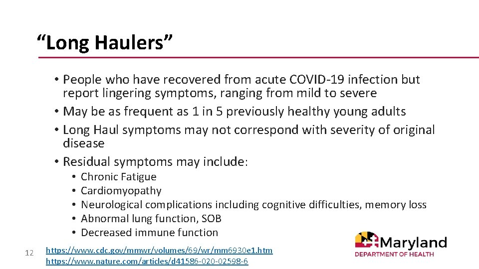 """""""Long Haulers"""" • People who have recovered from acute COVID-19 infection but report lingering"""
