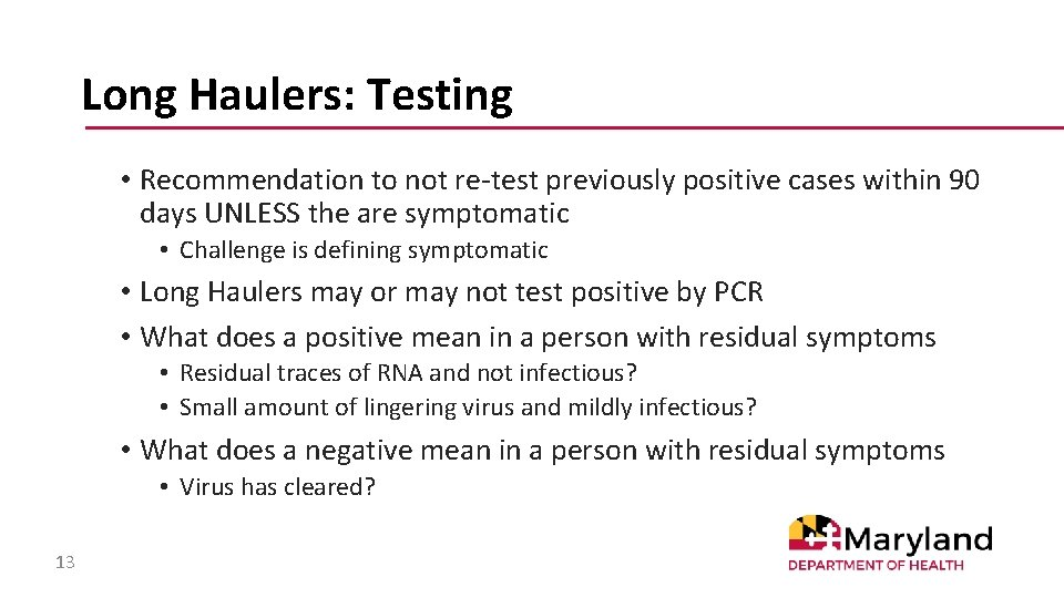 Long Haulers: Testing • Recommendation to not re-test previously positive cases within 90 days
