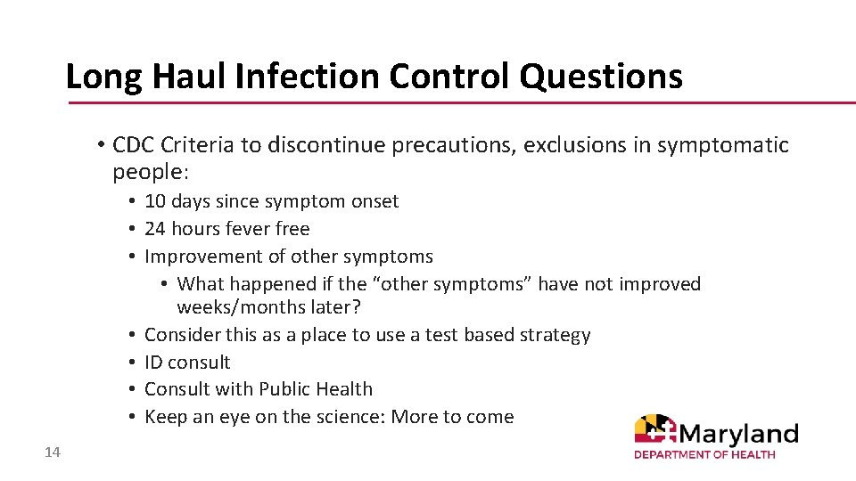 Long Haul Infection Control Questions • CDC Criteria to discontinue precautions, exclusions in symptomatic
